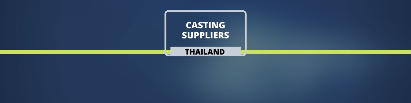 Casting suppliers in Thailand
