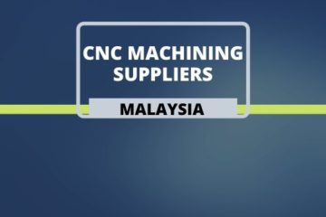 CNC Machining Suppliers in Malaysia