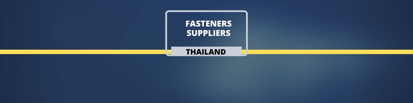 Fasteners suppliers in Thailand