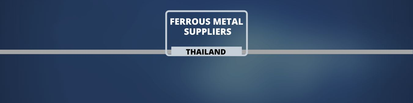 Ferrous Metal Suppliers in Thailand