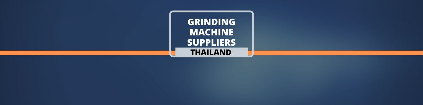 Grinding Machine suppliers in Thailand