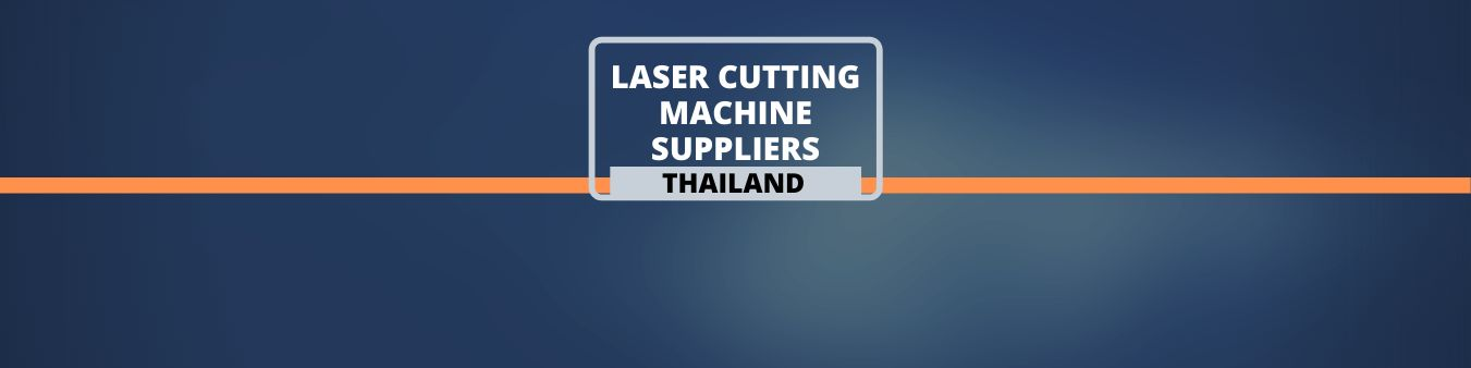 Laser Cutting Machine suppliers in Thailand