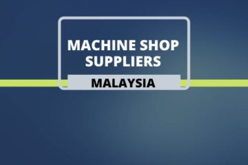 Machine Shop Suppliers in Malaysia