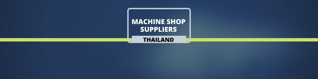 Machine Shop Suppliers in Thailand