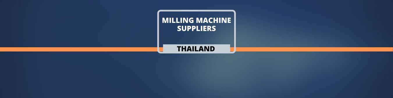 Milling Machine suppliers in Thailand