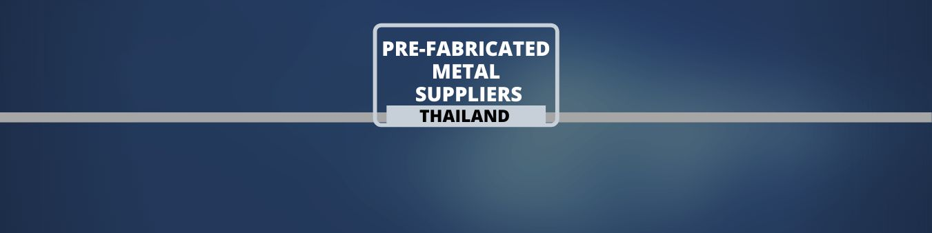 Prefabricated Metal suppliers in Thailand