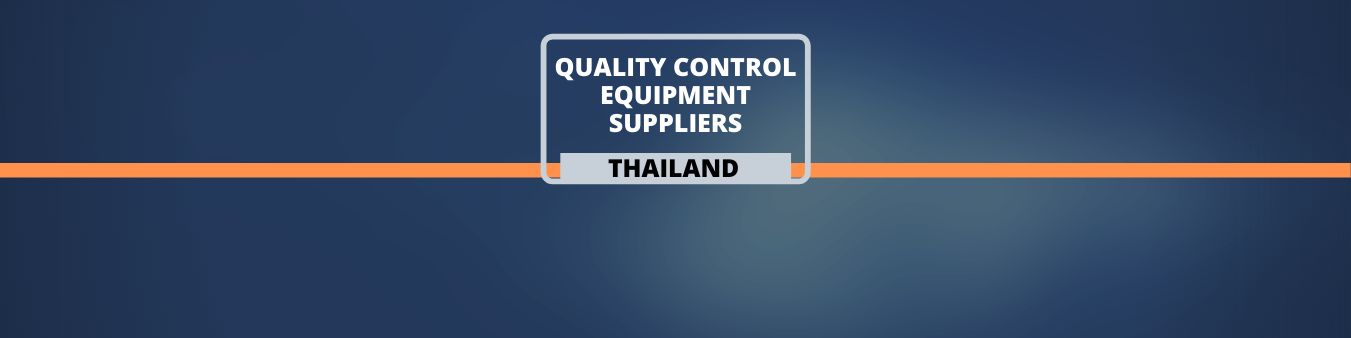 Quality Control Equipment suppliers in Thailand
