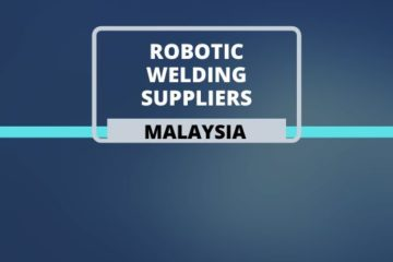 Robotic Welding Suppliers in Malaysia