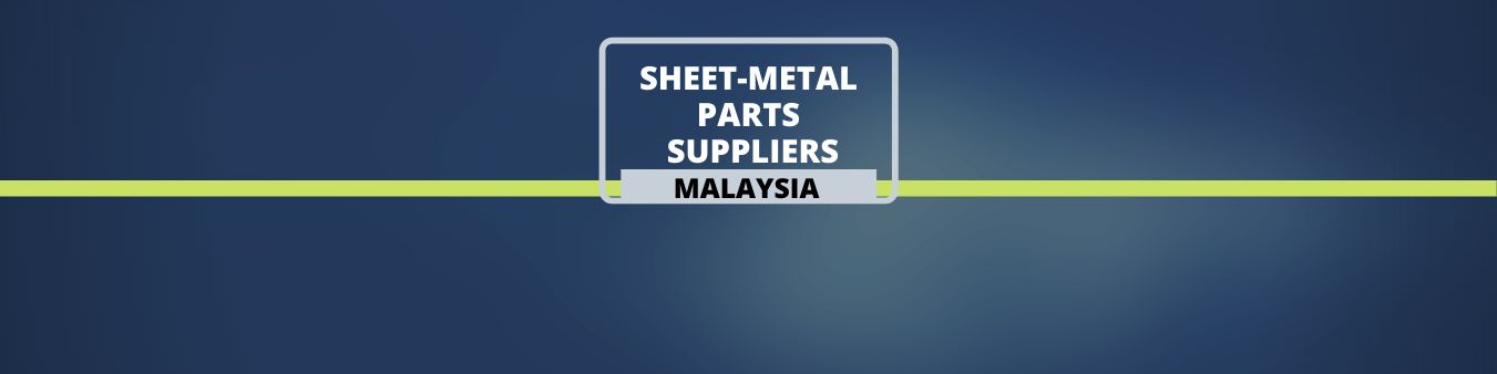 Sheet Metal Parts Suppliers in Malaysia