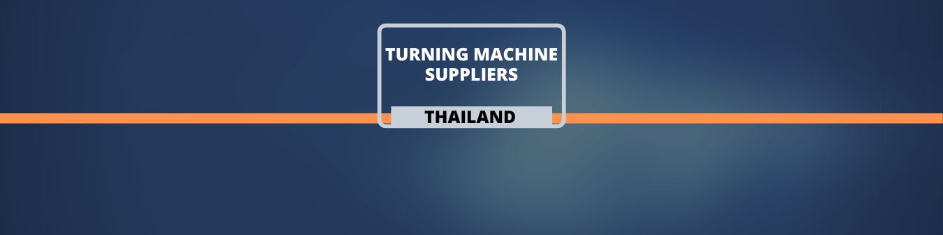 Turning Machine suppliers in Thailand