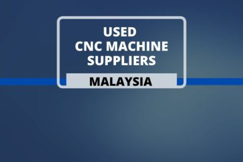 Used CNC Machine Suppliers in Malaysia