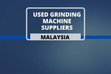 Used Grinding Machine Suppliers in Malaysia