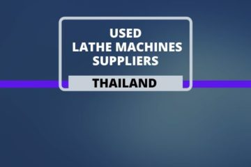 Used Lathe Machine Suppliers in Thailand