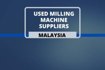 Used Milling Machine Suppliers in Malaysia