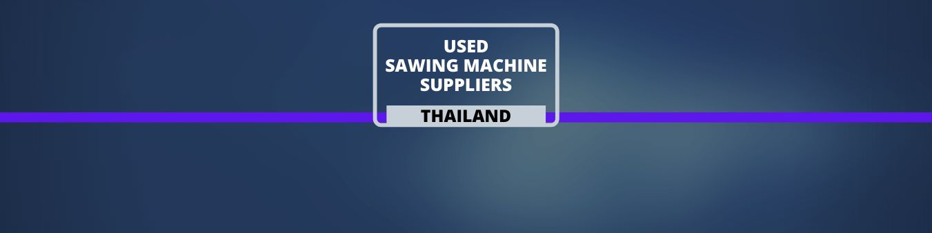 Used Sawing Machine Suppliers in Thailand